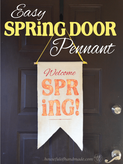 Make a easy door pennant to welcome in Spring. | Housefulofhandmade.com