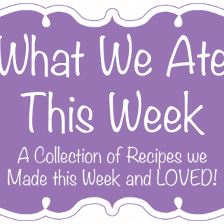 What We Ate This Week   A collection of recipes we made this week and LOVED from a Houseful of Handmade