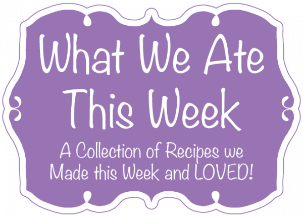 What We Ate This Week | A collection of recipes we made this week and LOVED from a Houseful of Handmade