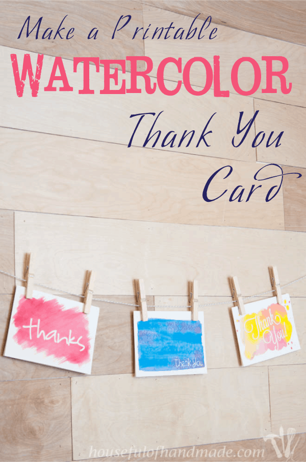 How to make your own printable watercolor thank you card. Customize it however you like. Also includes a free printable. Tutorial on Houseful of Handmade.
