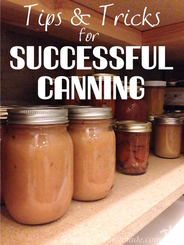 Want to learn how to can your own food? Here's a great list of tips and tricks for successful canning. | HousefulofHandmade.com