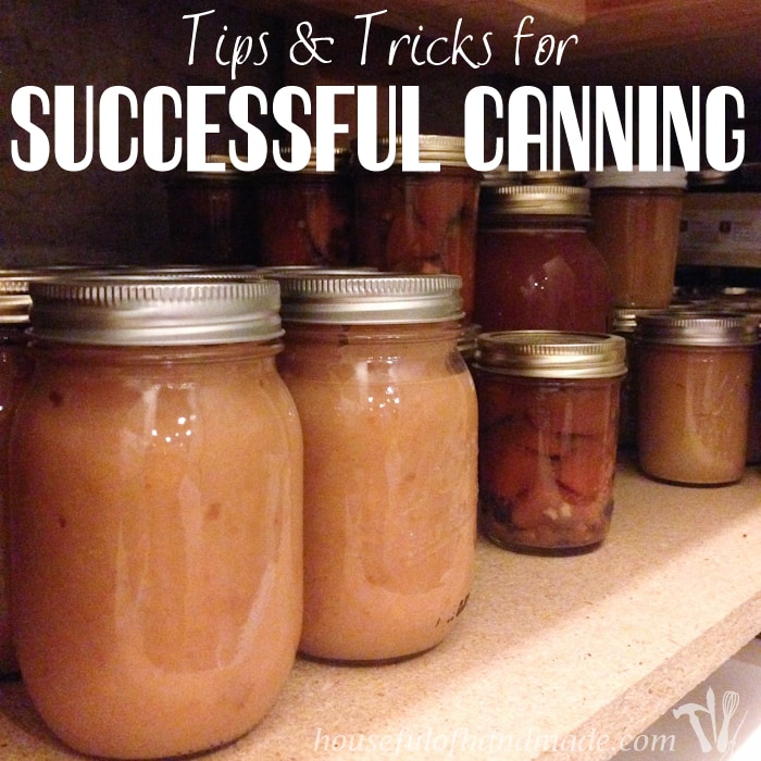 Tips and Tricks for Successful Canning