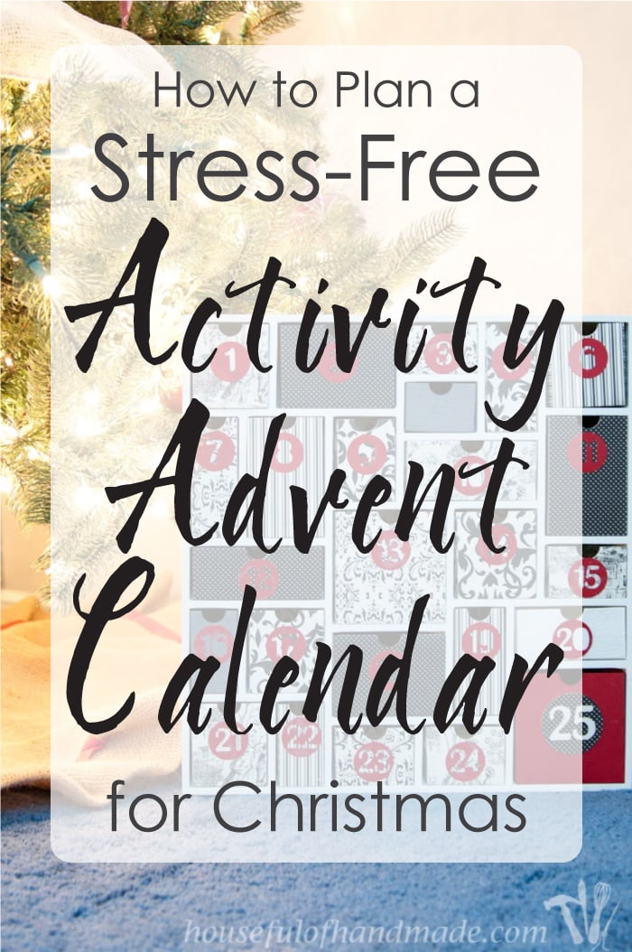 Do you want to create memories with your family this year, but don't want to add more stress? I show you how to plan a stress-free activity advent calendar including a free printable scheduler and activity cards. CraftingmyHome.com