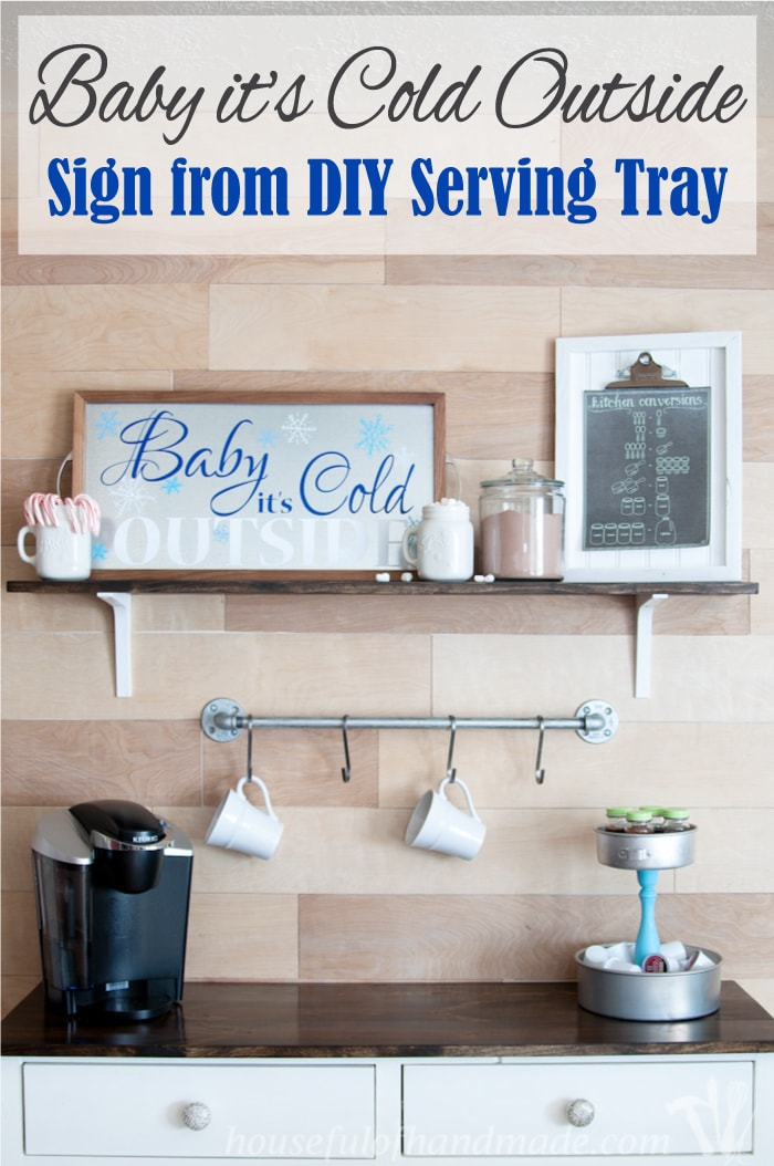Baby It S Cold Outside Sign From Diy Serving Tray Houseful Of Handmade