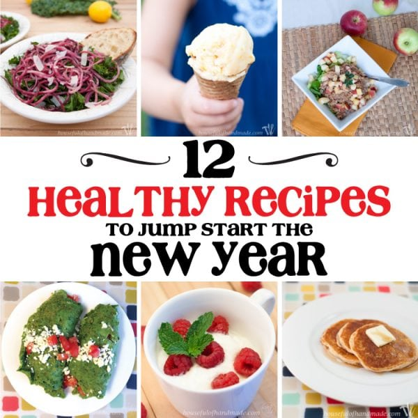 Start the New Year off right with these 12 healthy recipes. All these recipes are easy to make and will help you keep on track with your healthy goals this year. | Housefulofhandmade.com
