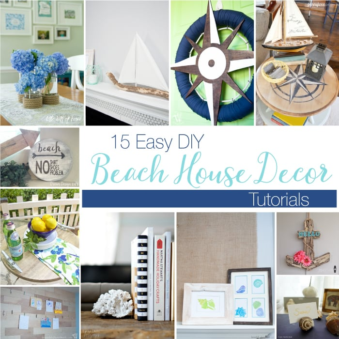 15 Easy DIY Beach House Decor Tutorials