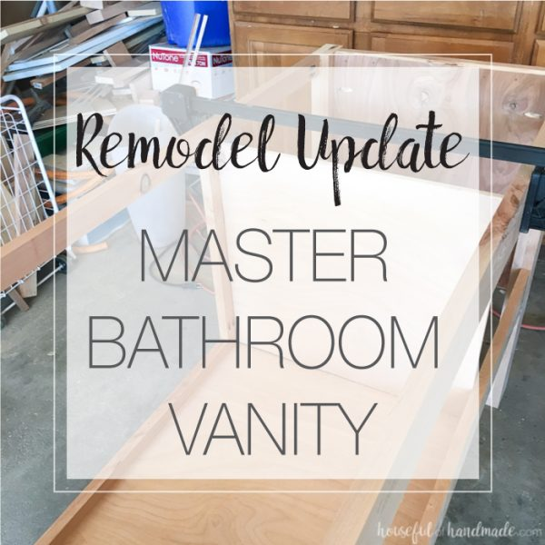 This week's remodel update is all about the master bathroom vanity! The box is all built and getting painted. I can't wait for it to be installed and soon it'll be ready to use. | Housefulofhandmade.com