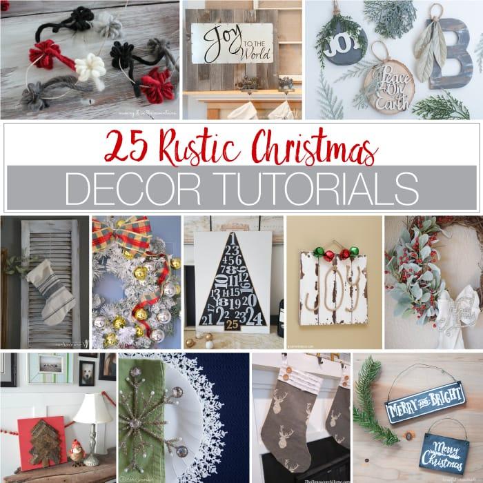 25 Rustic Christmas Decor Tutorials - Houseful of Handmade
