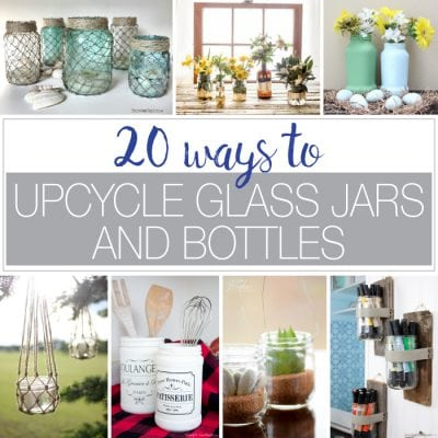 20 Ways to Upcycle Glass Jars & Bottles