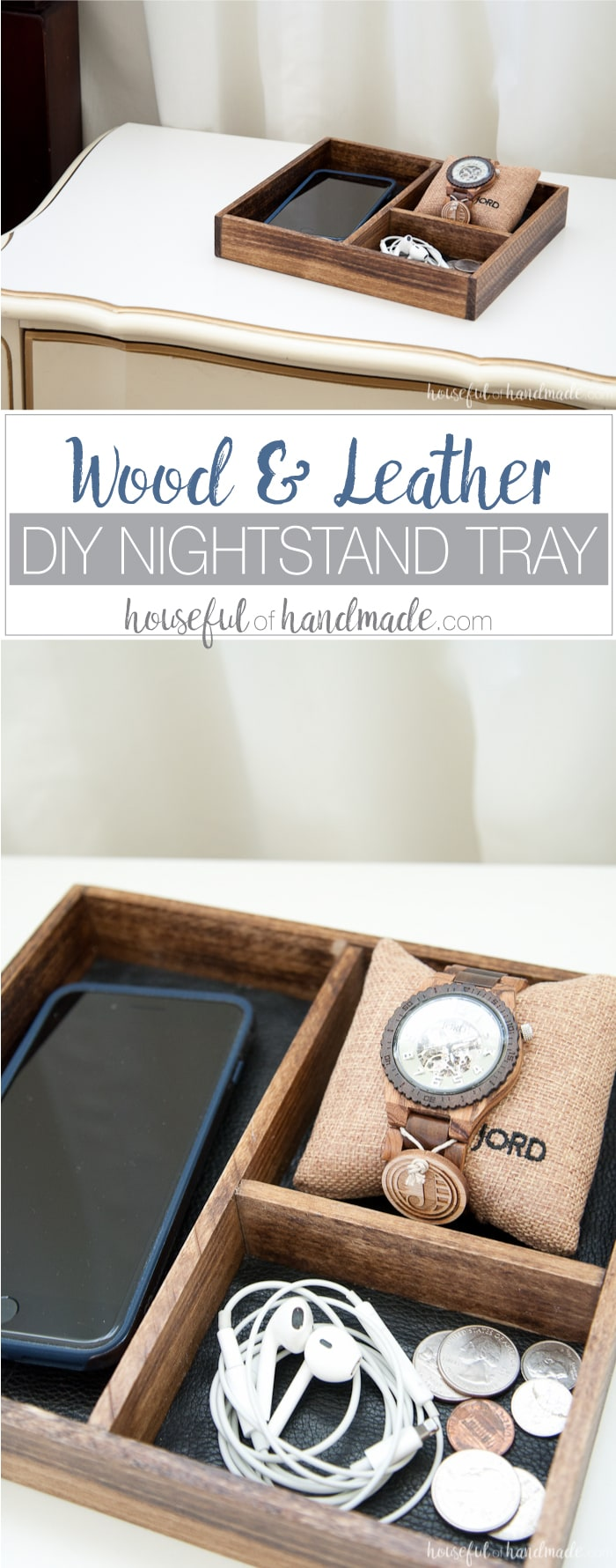 Celebrate the man in your life with these perfect anniversary gifts for him. A DIY wood and leather nightstand tray for him to unload his pockets into. And to make it extra special, fill it with a beautiful wood watch so he will think of you whenever he checks the time. Housefulofhandmade.com | Gifts for Dad | Gift Ideas for Him | DIY gift ideas | Men's Watch | DIY Nightstand Tray | DIYI Catchall Tray