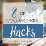 Make DIY easier with these easy DIY & woodworking hacks. Housefulofhandmade.com | Measuring Tips | Woodworking Tips | DIY Tips | Painting Tips