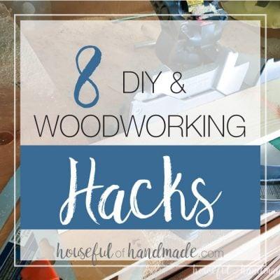8 DIY & Woodworking Hacks
