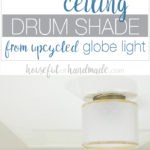 You are going to love this upcycle project! Turn your old globe lights into beautiful drum ceiling lights. You'll never believe how easy and inexpensive this drum shade was to DIY. Housefulofhandmade.com