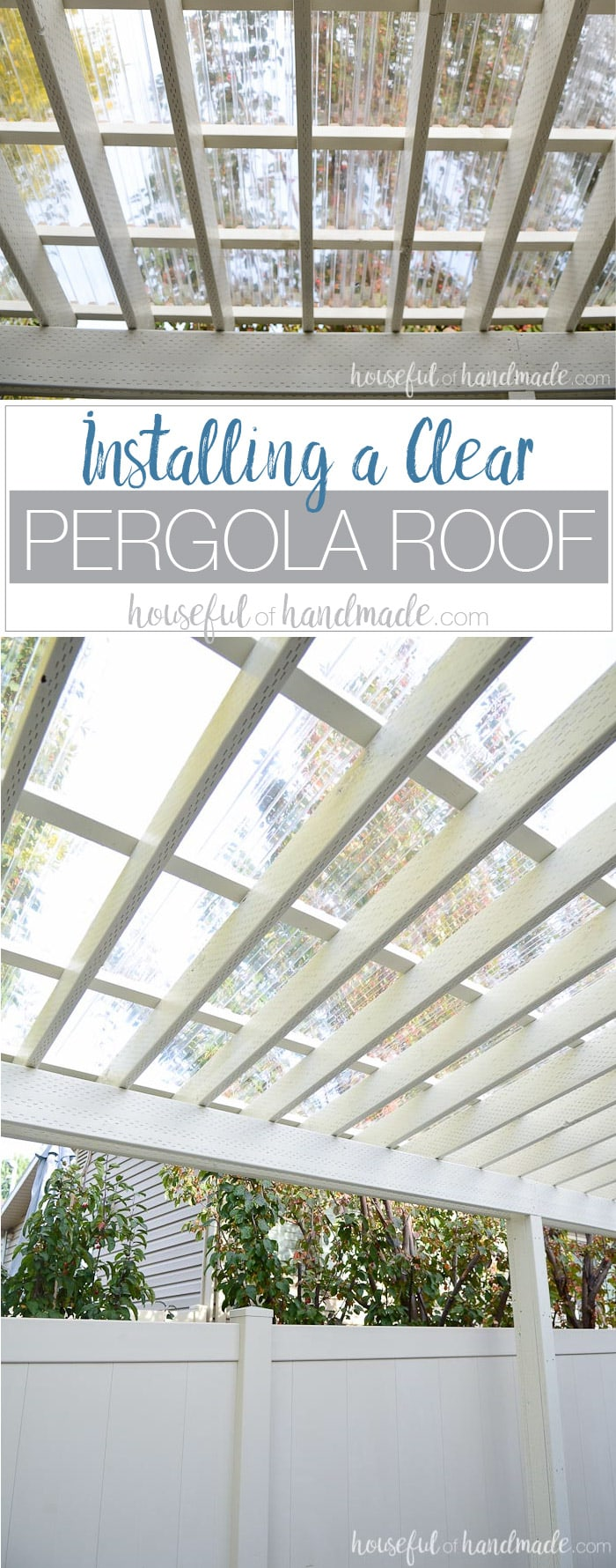 Turn your patio pergola into a three season porch with a new roof! Adding a - Installing A Clear Pergola Roof - Houseful Of Handmade