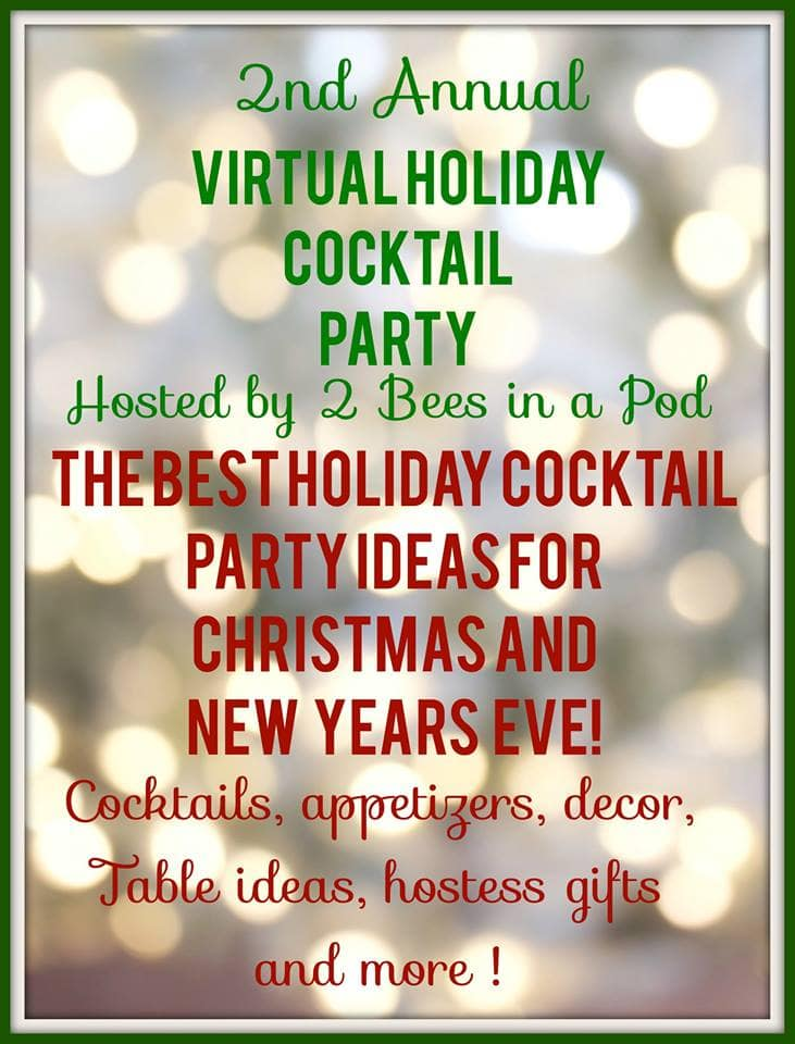 It's the 2nd Annual Virtual Cocktail party where your favorite bloggers share party ideas. Get ready for Christmas and New Year's Eve with cocktail and appetizer recipes, party decor, table ideas, hostess gifts and more. Housefulofhandmade.com