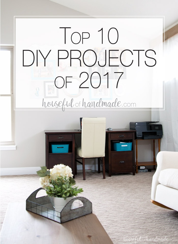 Look back on the year with the top 10 DIYs of 2017. A look at the most visited posts at Houseful of Handmade. You'll want to add a lot of these to your project list for the new year. Housefulofhandmade.com