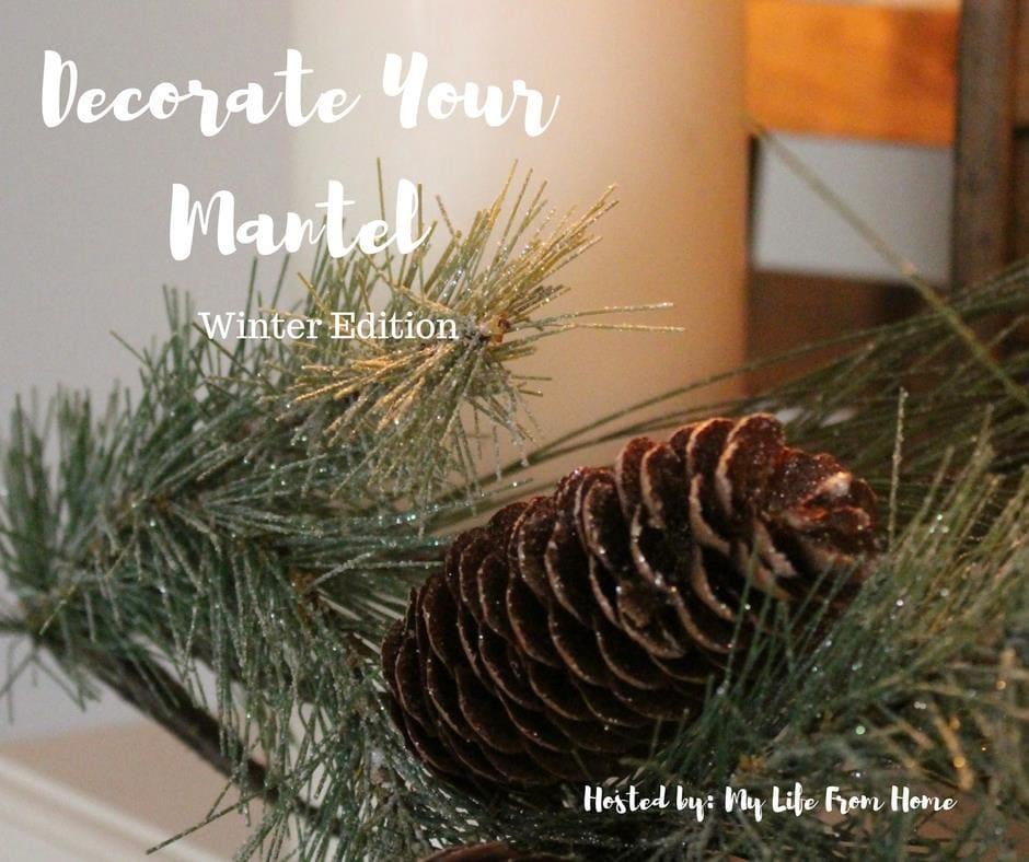 Decorate your mantel series Winter Mantels. Housefulofhandmade.com