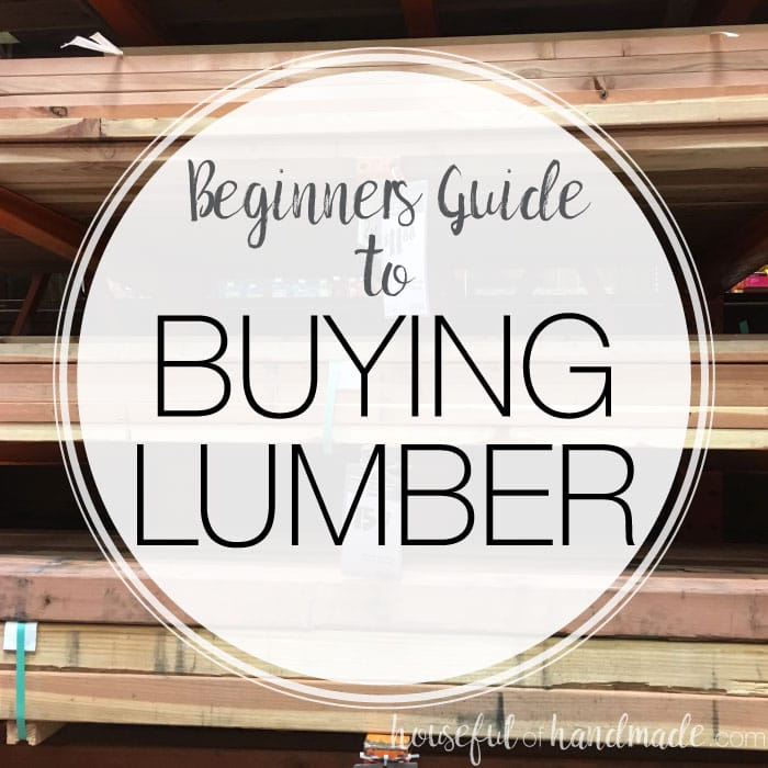 The beginners guide to buying lumber (text on a white circle over a picture of lumber). Housefulofhandmade.com