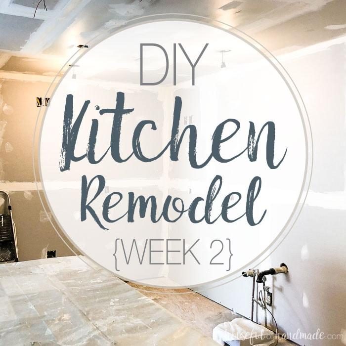 DIY Kitchen Remodel Progress {Week 2}