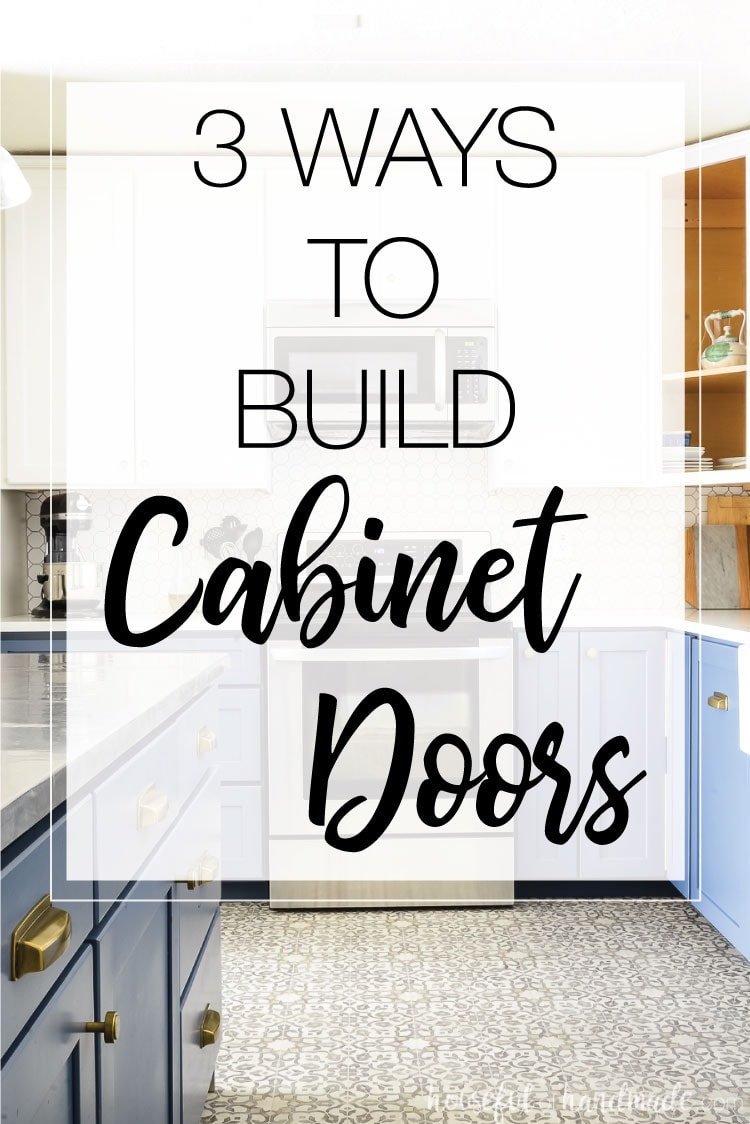 DIY cabinet doors are a great way to update an old space. These 3 ways to build cabinet doors are great for a beginner to more advanced woodworker.