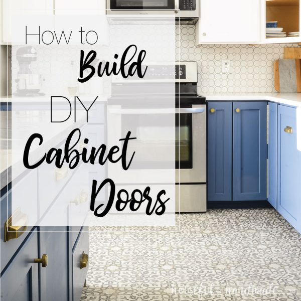 Picture of remodeled kitchen with DIY shaker cabinet doors and text overlay saying: How to Build DIY Cabinet Doors.