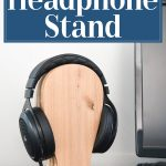 """Easy DIY headphone stand on a desk with word overlay above it saying """"Easy DIY Headphone Stand""""."""