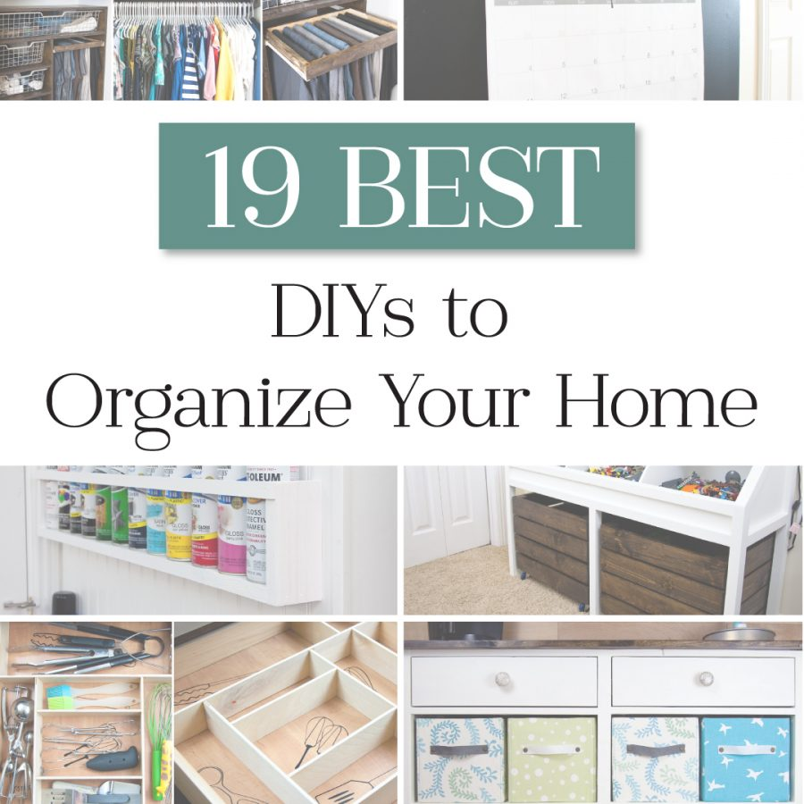 Pictures of the 19 best DIYs to Organize your Home.