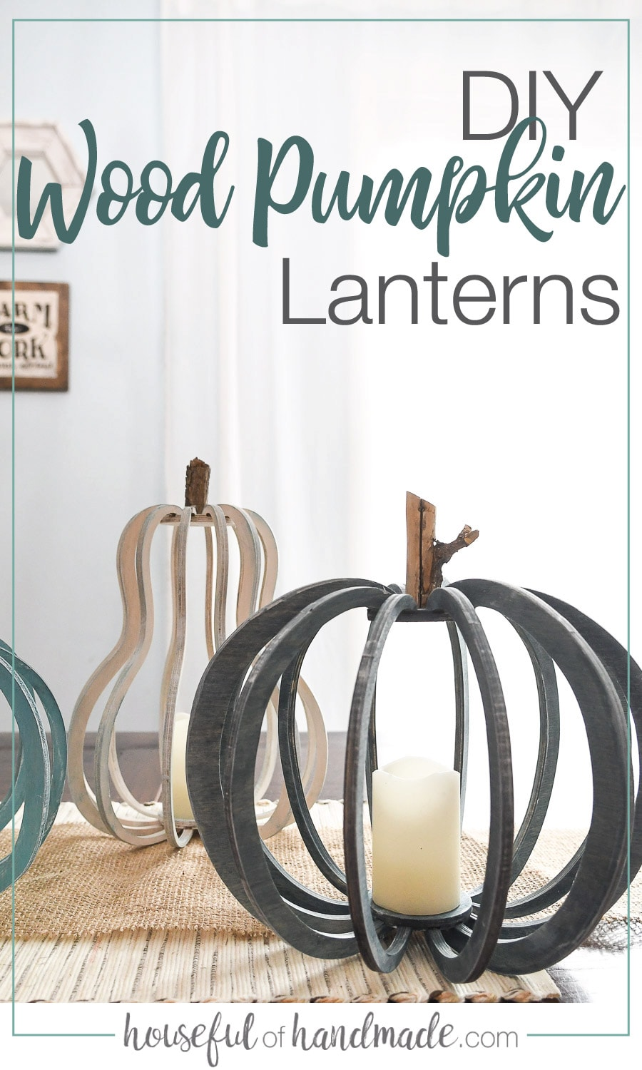 Picture of wood pumpkin lanterns on the table with words above it.