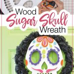 Wood sugar skull on a wreath hanging on a door with a picture of the wreath being assembled next to it.
