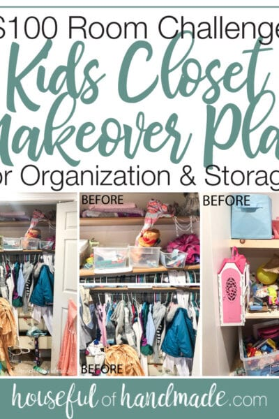 Collage of before photos and words $100 Room Challenge Kids closet makeover plan.