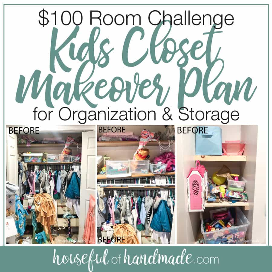 100 Kids Closet Makeover Plan Houseful Of Handmade