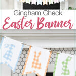 Two pictures of the gingham check easter banner: one close up and one showing it hanging on the mantel.