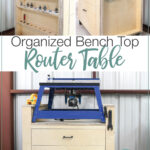 "Three photos of the organized bench top router table (front and both sides) in a collage with text overlay ""Organized Bench Top Router Table, Get the Build Plans""."