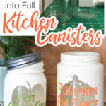 Picture of the glass jars before and the finished fall kitchen canisters with text overlay.