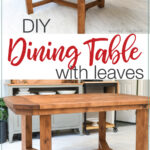 Two pictures of the dining table, one without the leaves and one with them in with text overlay: DIY dining table with leaves.