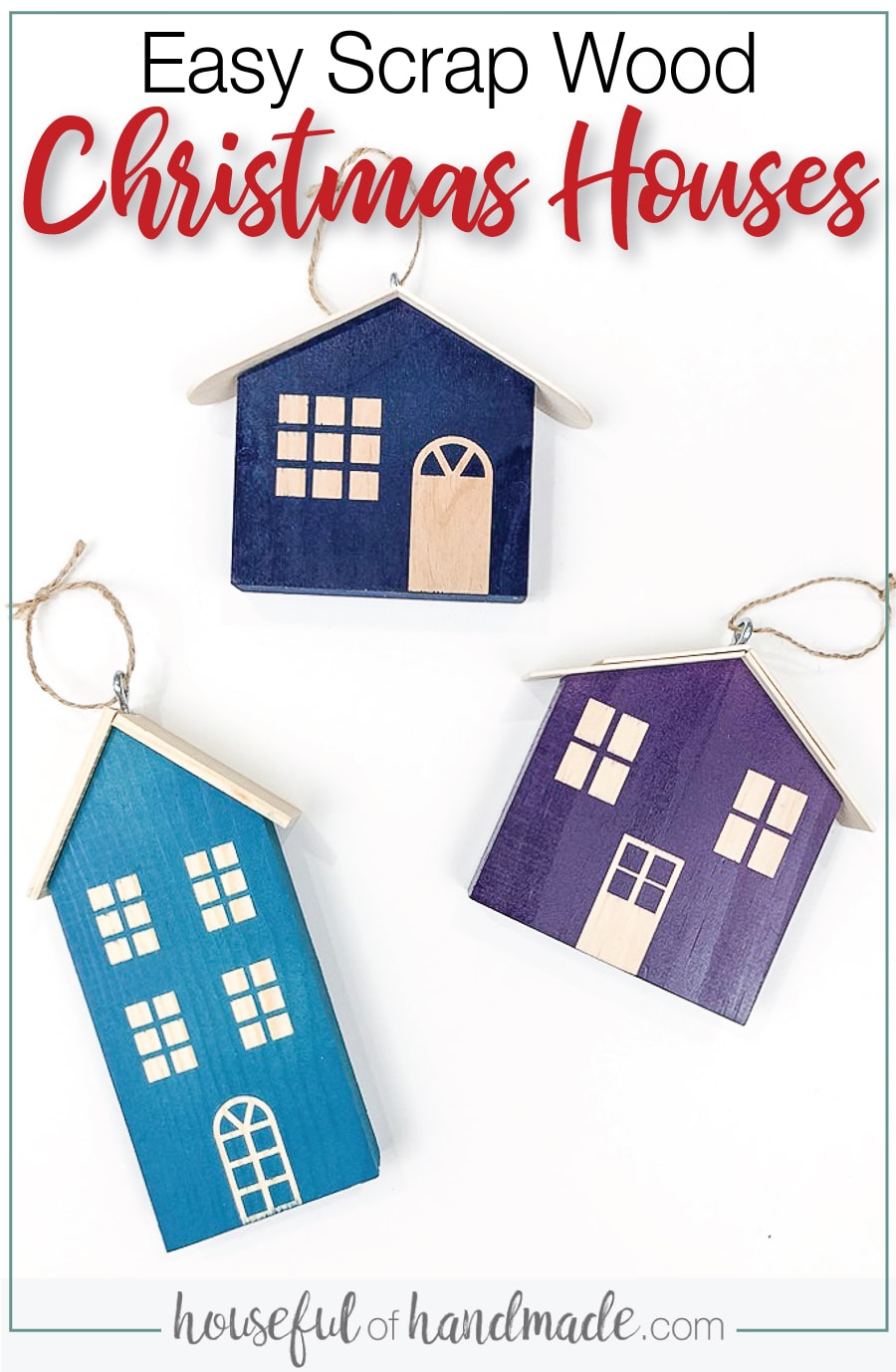 Three christmas house ornaments laying on a white background with text overlay: Easy Scrap Wood Christmas houses.