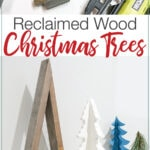 Picture of the process of making the wooden trees next to completed picture of the reclaimed wood trees and text overlay: Reclaimed wood Christmas trees.