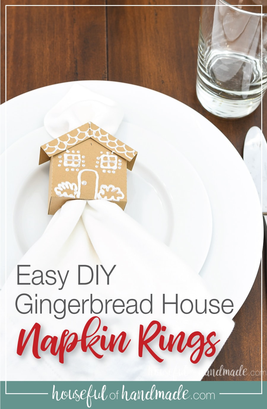Picture of table setting with gingerbread house napkin ring on the plate and text overlay: Easy DIY gingerbread house napkin rings.