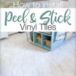 Pictures of the process of installing peel and stick vinyl tiles and final pictures of the completed kitchen floor with text overlay: How to install Peel & Stick Vinyl Tiles.