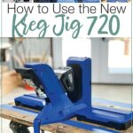 Pictures of the features of the New Kreg jig and text overlay: How to Use the new Kreg Jig 720.