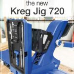 Picture of the assembled Kreg pocket hole jig 720Pro with text overlay: Learn Everything you need to know about the new Kreg Jig 720.
