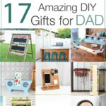 Collage of 12 of the DIY gifts ideas for dad with text overlay: 17 Amazing DIY gifts for Dad.