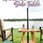 Picture of the outdoor side table with hole for an umbrella and text overlay: Build your own Umbrella Side Table.